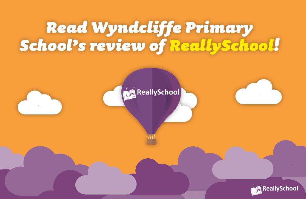 Darllenwch adolygiad Ysgol Gynradd Wyndcliffe o ReallySchool