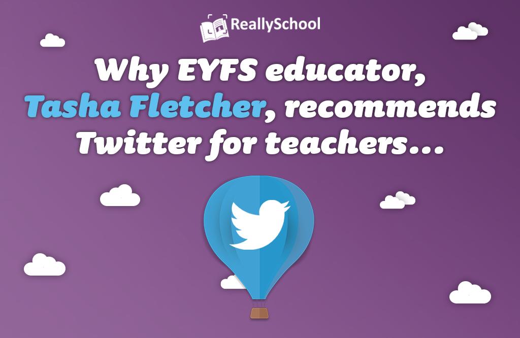 Pam mae addysgwr EYFS, Tasha Fletcher, yn argymell Twitter i athrawon…